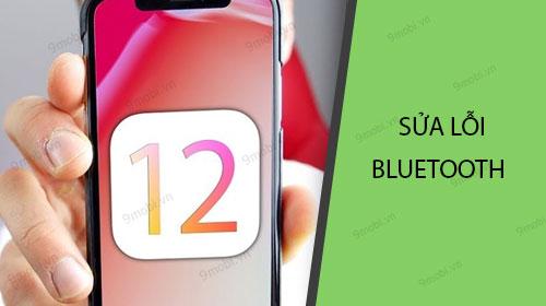cach sua loi bluetooth trong ios 12 tren iphone ipad
