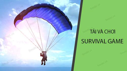 huong dan tai va choi survival game