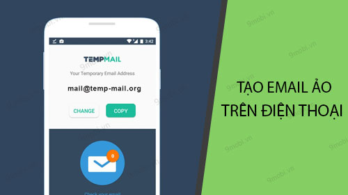cach tao email ao tren android va iphone