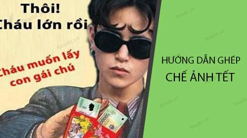 huong dan ghep che anh tet cau be cot dien chau lon roi gap doi di chu
