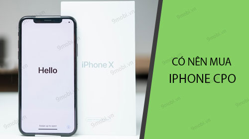 co nen mua iphone cpo dip tet 2019