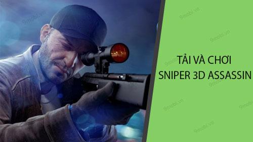 huong dan tai va choi sniper 3d assassin