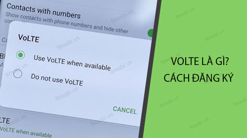 VoLTE là gì? Cách đăng ký dịch vụ VoLTE mạng Viettel