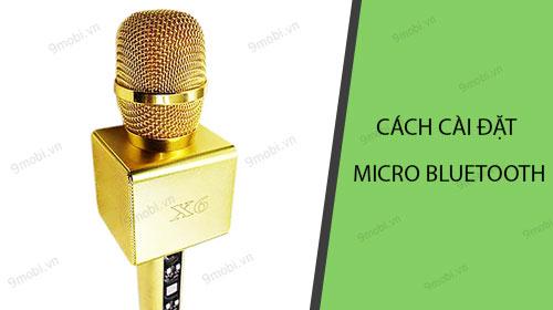 cach cai dat micro bluetooth hat karaoke