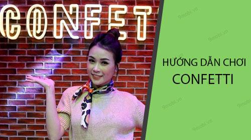huong dan choi confetti tren facebook