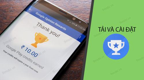 tai va cai dat google opinion rewards cho android iphone nhu the nao