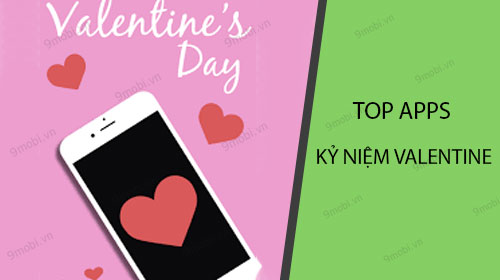 nhung ung dung tot nhat cho android de ky niem ngay valentine