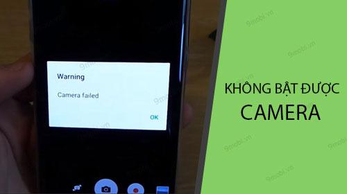 khong bat duoc camera tren android sua nhu the nao