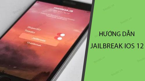 huong dan jailbreak ios 12 cho iphone ipad