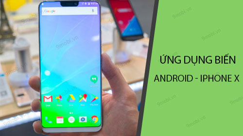 ung dung bien dien thoai android thanh iphone x