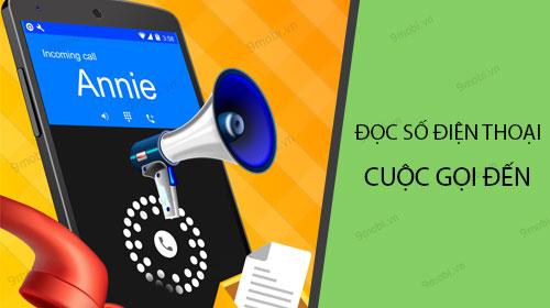 Đọc số điện thoại cuộc gọi đi và đến trên Android