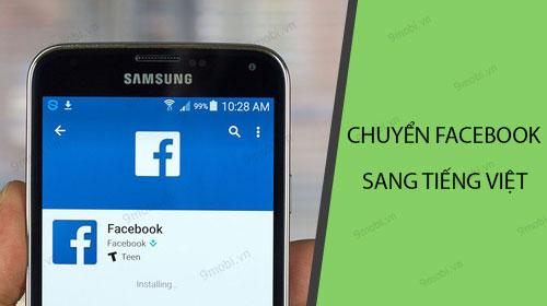 cach chuyen facebook sang tieng viet tren android