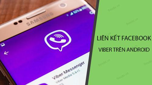 huong dan lien ket facebook voi viber tren android
