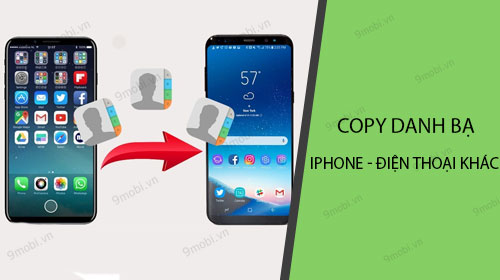 huong dan copy danh ba iphone sang dien thoai khac