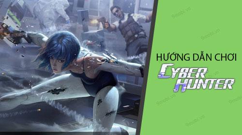 huong dan choi cyber hunter