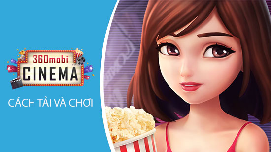 tai va choi game 360mobi cinema