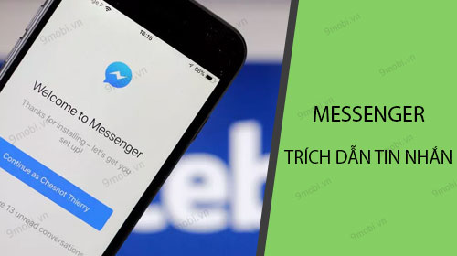 huong dan trich dan tin nhan tren facebook messenger nhu tren zalo