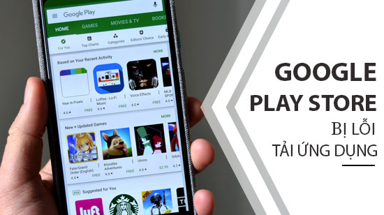sua loi google play store bi dong khong tai duoc app