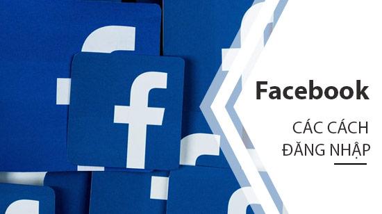 tong hop cac cach dang nhap facebook tren dien thoai