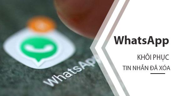 cach khoi phuc cac tin nhan va hinh anh whatsapp da xoa tren iphone