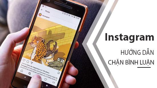 huong dan chan nguoi khac binh luan tren instagram