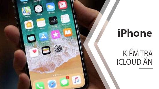 Cách kiểm tra iCloud ẩn trên iPhone 8