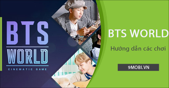 cach choi game bts world tren dien thoai android iphone