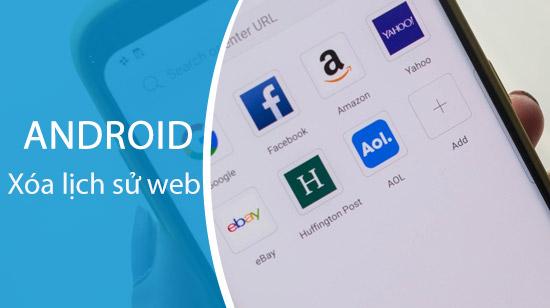xoa lich su duyet web tren android