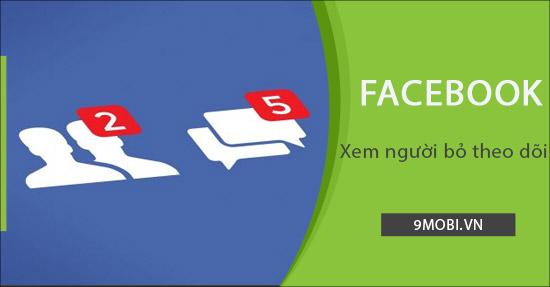 meo xem nguoi da bo theo doi tren facebook cho iphone