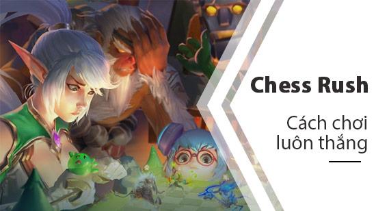 cach choi luon thang chess rush