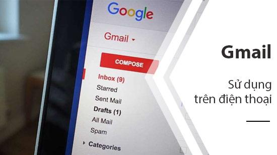 hop thu gmail tren dien thoai cach mo nhan gui mail