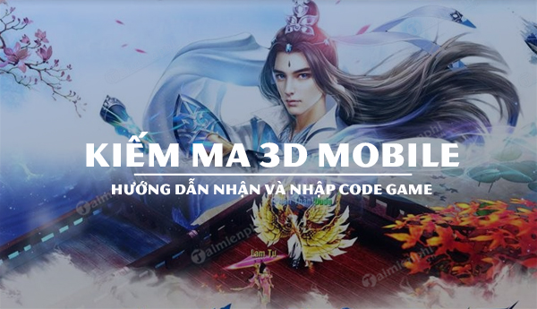 giftcode kiem ma 3d mobile