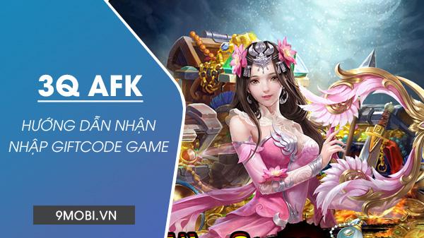 Tổng hợp GiftCode game 3Q AFK miễn phí mới nhất Code-game-3q-afk