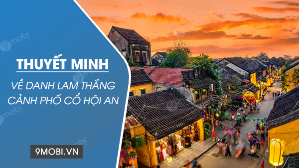 thuyet minh ve danh lam thang canh pho co hoi an