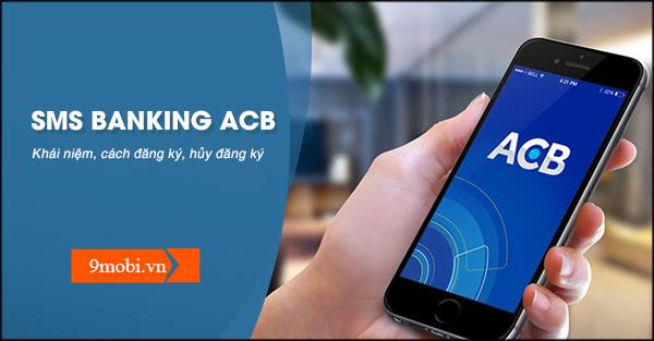 SMS Banking ACB là gì? Cách đăng ký, huỷ