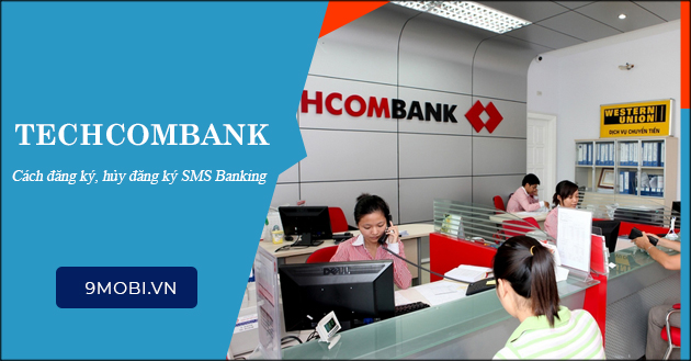 SMS Banking Techcombank là gì? cách đăng ký, huỷ