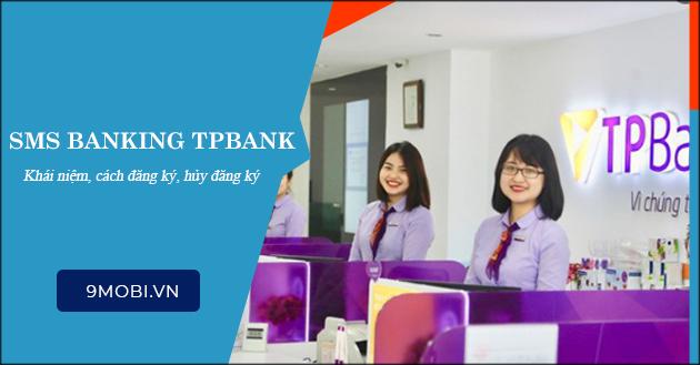 SMS Banking TPBank là gì? cách đăng ký, huỷ