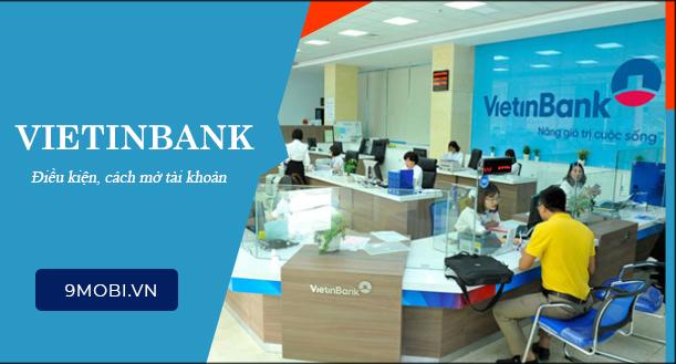 Mở tài khoản VietinBank mới nhất 2019