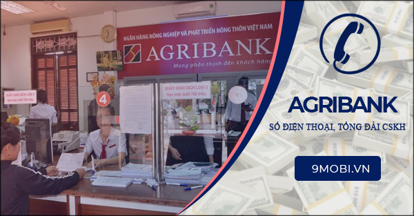 Số điện thoại Agribank, hotline, đường dây nóng ngân hàng AgriBank