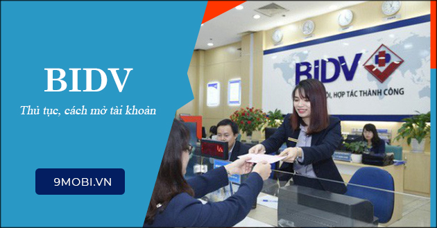 Mở tài khoản BIDV nhanh gọn