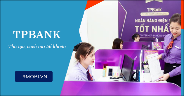 Mở tài khoản TPBank, thanh toán, đóng tiền trực tuyến