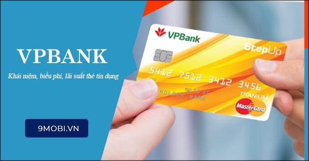 Thẻ tín dụng VPBank là gì? Phí và lãi suất có cao không?