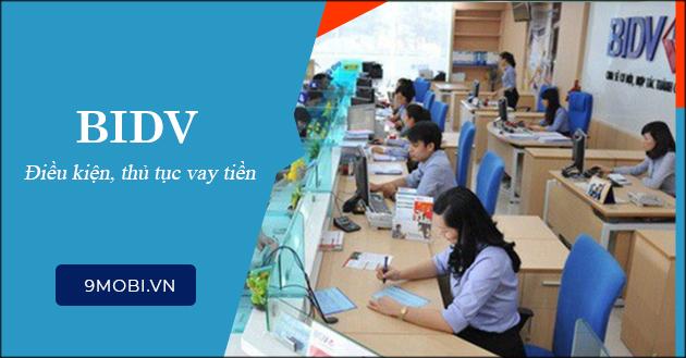 Vay tiền Ngân hàng BIDV cần những gì?