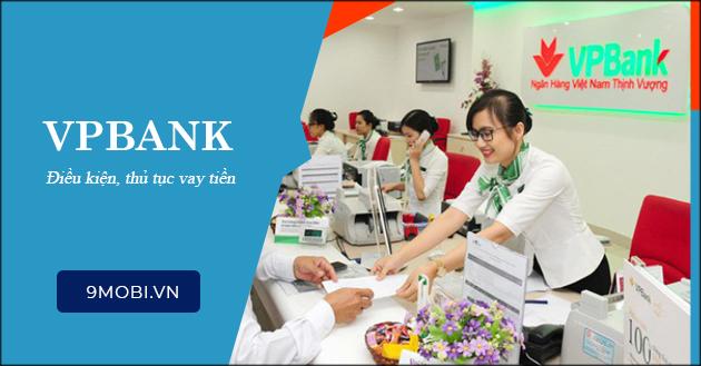 Vay tiền Ngân hàng VPBank cần giấy tờ gì?