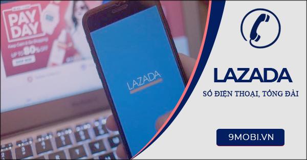 Số điện thoại Lazada gọi bảo hành, mua hàng
