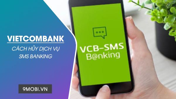 Cách hủy SMS Banking Vietcombank