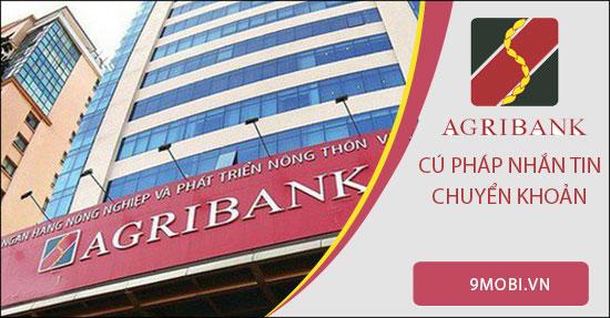 Cú pháp nhắn tin chuyển khoản Agribank bằng điện thoại