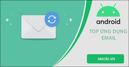 top ung dung ho tro email hay nhat tren android