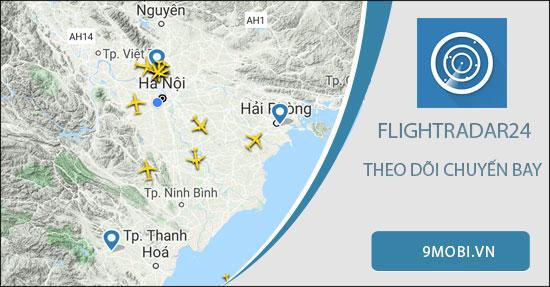 huong dan su dung flightradar24 ung dung theo doi chuyen bay