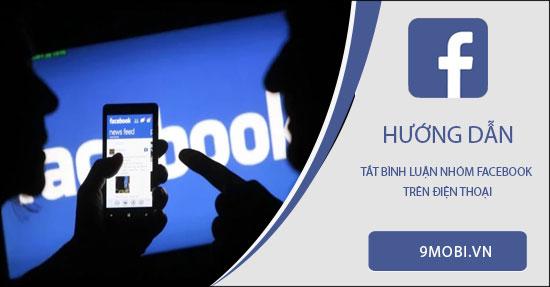 cach tat binh luan nhom facebook tren dien thoai